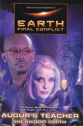 9780312877989: Gene Roddenberry's Earth : Final Conflict--Augur's Teacher