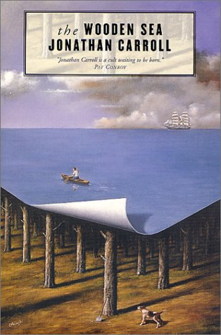 The Wooden Sea: Carroll, Jonathan - SIGNED FIRST EDITION