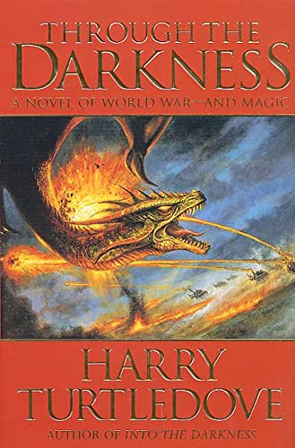 Through the Darkness (World at War, Book 3): Harry Turtledove