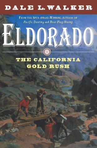 9780312878320: Eldorado: The California Gold Rush
