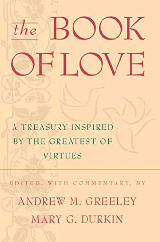 9780312878382: The Book of Love: A Treasury Inspired By The Greatest of Virtues