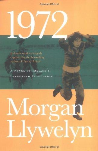 9780312878573: 1972: A Novel of Ireland's Unfinished Revolution (Irish Century)