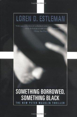 Something Borrowed, Something Black (Peter Macklin, The: Estleman, Loren D.
