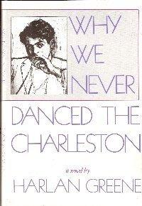 Why We Never Danced the Charleston: Greene, Harlan