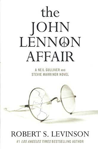 The John Lennon Affair: A Neil Gulliver and Steve Marriner Novel: Levinson, Robert S.
