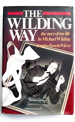 9780312879549: The Wilding way: The story of my life