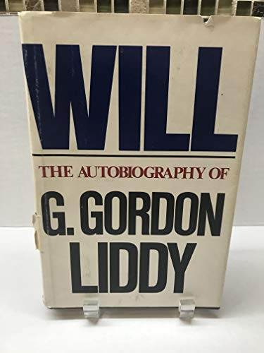 Will: The Autobiography Of G. Gordon Liddy.: Liddy, G. Gordon.