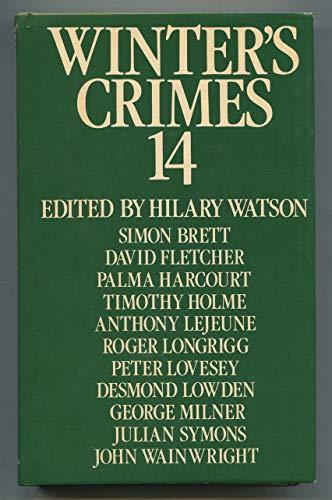 Winter's Crimes 14: Hilary Watson, Simon Brett, David Fletcher, Palma Harcourt, Timothy Holme,...