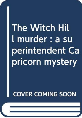 9780312884277: The Witch Hill murder: A superintendent Capricorn mystery
