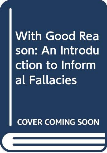 9780312885168: With Good Reason: An Introduction to Informal Fallacies