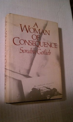 A Woman of Consequence: Gotlieb, Sondra