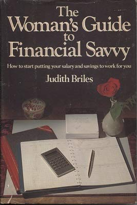 The woman's guide to financial savvy (9780312886493) by Briles, Judith
