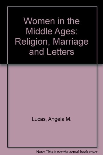 9780312887438: Women in the Middle Ages: Religion, Marriage and Letters