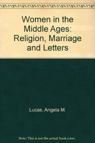 9780312887445: Women in the Middle Ages: Religion, Marriage and Letters