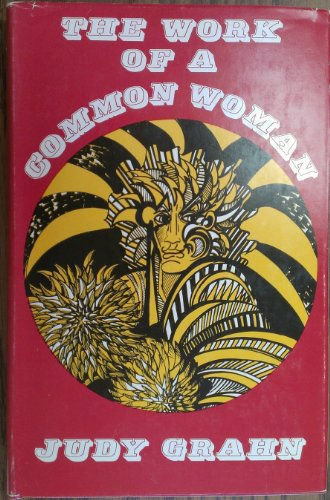 9780312889470: The work of a common woman: The collected poetry of Judy Grahn, 1964-1977