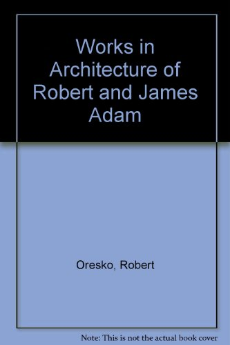 9780312889548: Works in Architecture of Robert and James Adam