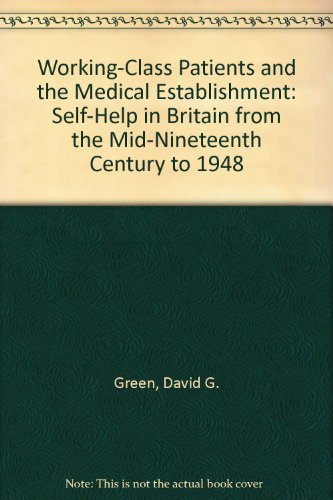 9780312889807: Working-Class Patients and the Medical Establishment: Self-Help in Britain from the Mid-Nineteenth Century to 1948