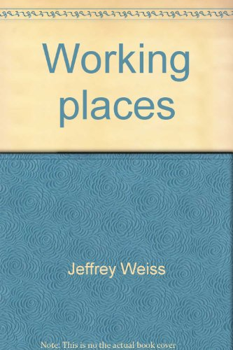 Working places: Jeffrey Weiss