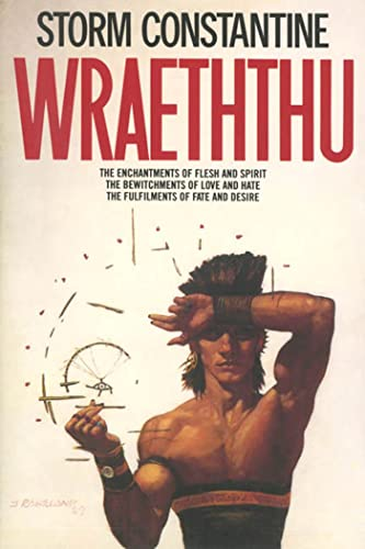 9780312890001: Wraeththu: The Enchantments of Flesh and Spirit/the Bewitchments of Love and Hate/the Fulfilments of Fate and Desire/3 Books in 1