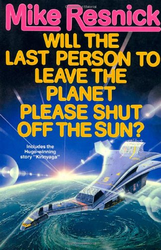 9780312890100: Will the Last Person To Leave the Planet Please Shut Off the Sun?
