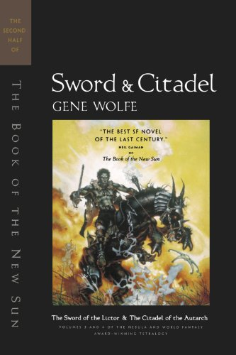 9780312890186: Sword & Citadel: The Second Half of the Book of the New Sun : The Sword of the Lictor and the Citadel of the Autarch
