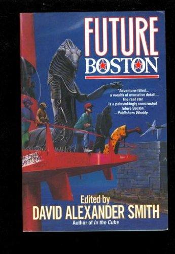 9780312890285: Future Boston: The History of a City 1990-2100