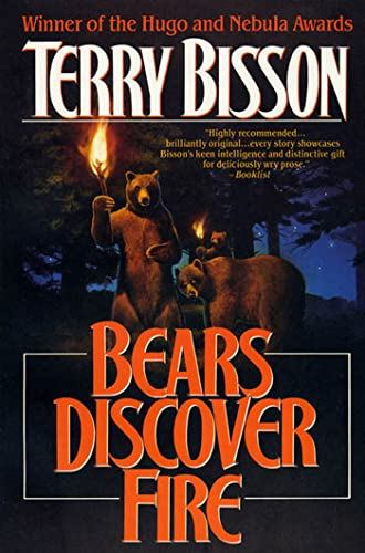 Bears Discover Fire and Other Stories: Bisson, Terry