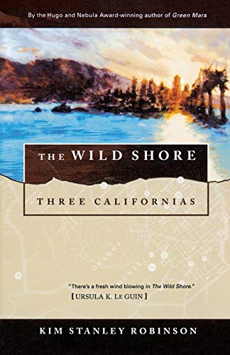 9780312890360: The Wild Shore: Three Californias (Wild Shore Triptych)