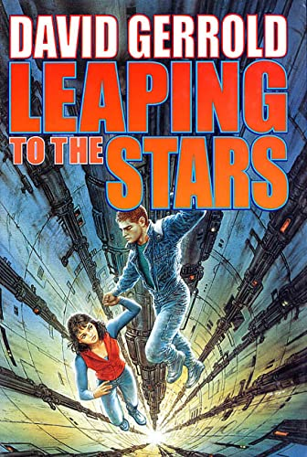 LEAPING TO THE STARS: Gerrold, David.