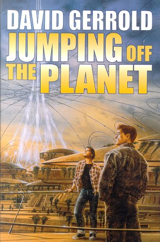 JUMPING OFF THE PLANET: Gerrold, David.