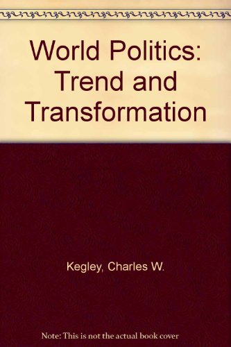 9780312892463: World Politics: Trend and Transformation