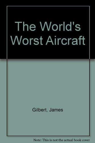 9780312892852: The World's Worst Aircraft