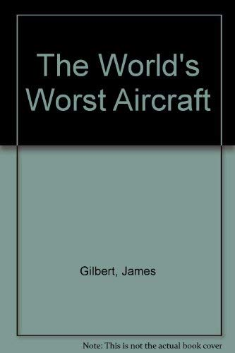 9780312892852: The World's Worst Aircraft
