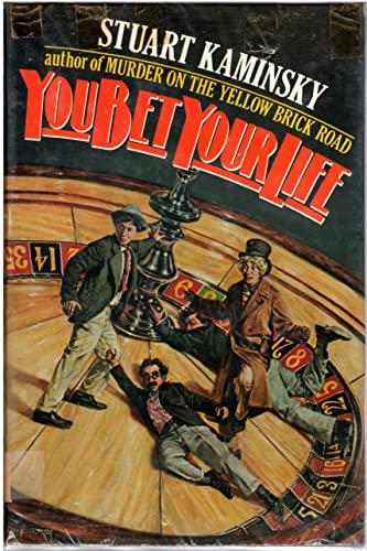 YOU BET YOUR LIFE: Kaminsky, Stuart M.