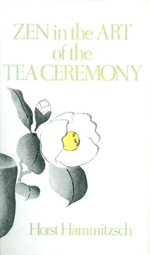 Zen in the Art of the Tea Ceremony