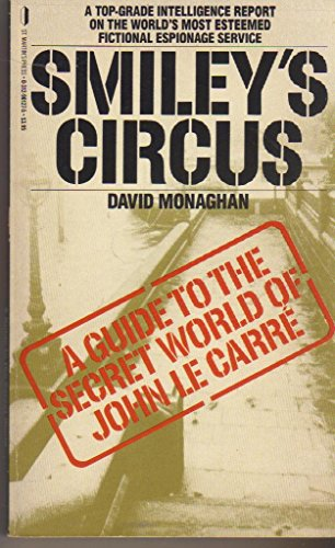 9780312901271: Smiley's Circus: A Guide to the Secret World of John Le Carre