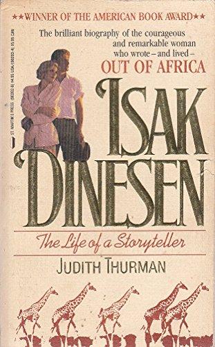 9780312902025: Isak Dinesen: The Life of a Storyteller