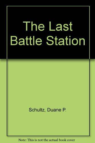 9780312902223: The Last Battle Station: The Saga of the U.S.S. Houston