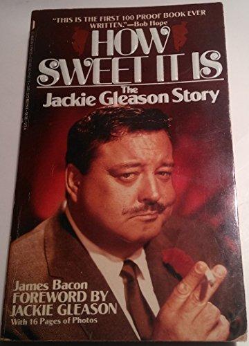 9780312902292: How Sweet It Is: The Jackie Gleason Story