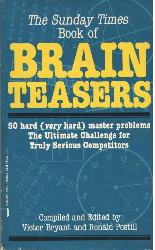 The Sunday Times Book of Brain Teasers: 50 Hard (Very Hard Master Problems): Bryant, Victor