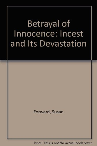 9780312904289: Betrayal of Innocence: Incest and Its Devastation