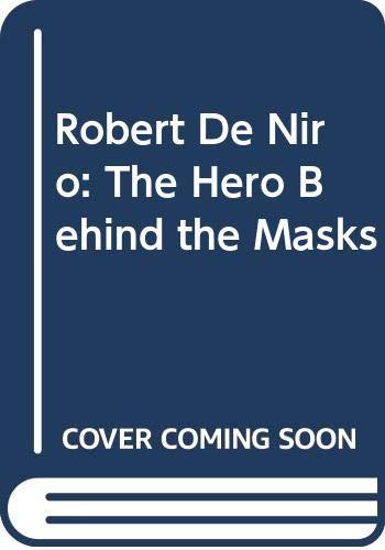 9780312904753: Robert De Niro: The Hero Behind the Masks