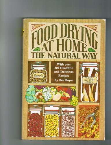 9780312905460: Title: Food Drying At Home the Natural Way