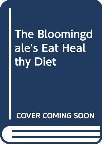 9780312906412: The Bloomingdale's Eat Healthy Diet