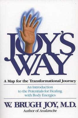 Joy's Way: W. Brugh Joy,
