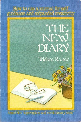 9780312907365: The new diary: How to use a journal for self-guidance and expanded creativity