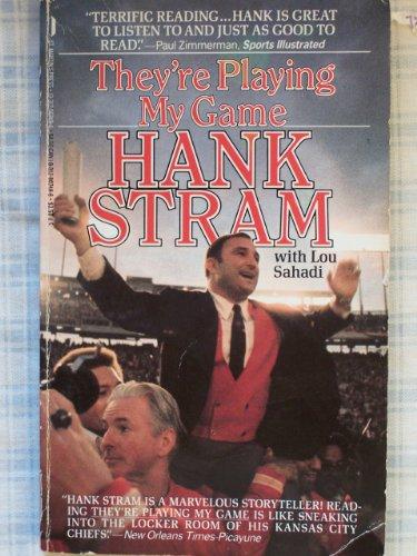 They're Playing My Game: Hank Stram; Lou Sahadi
