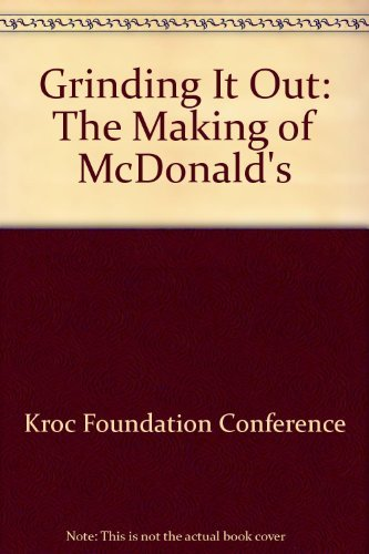 9780312907549: Grinding It Out: The Making of McDonald's