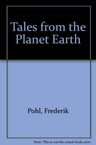 Tales from the Planet Earth: Pohl, Frederik; Hull, Elizabeth Anne