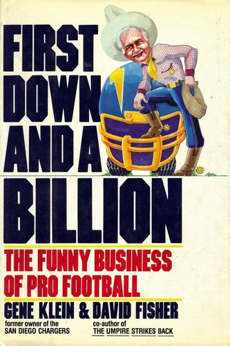 9780312909291: First Down and a Billion: The Funny Business of Pro Football